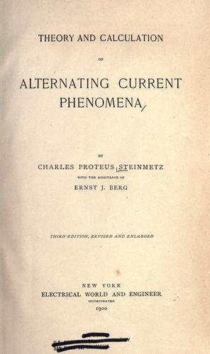 Theory and calculation of alternating current phenomena by Charles Proteus Steinmetz