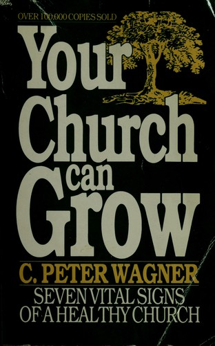 Your church can grow by C. Peter Wagner