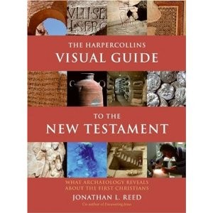 The HarperCollins Visual Guide to the New Testament: What Archaeology Reveals about the First Christians by