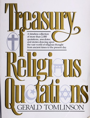 Treasury of religious quotations by compiled and edited by Gerald Tomlinson.