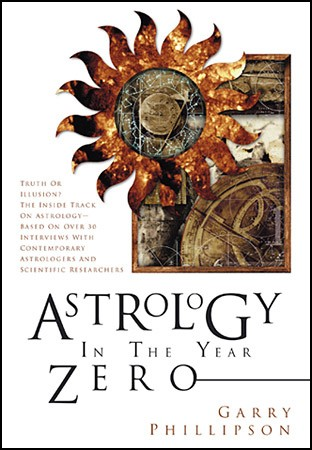 Astrology in the Year Zero (Astrology Now) by Garry Phillipson