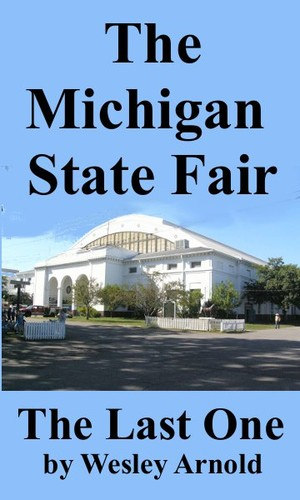 Michigan State Fair The Last One 2009 by