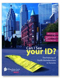 Can I See Your ID? The Policing of Youth Homelessness in Toronto by