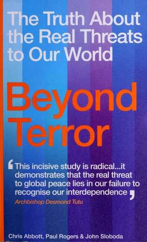 BEYOND TERROR: THE TRUTH ABOUT THE REAL THREATS TO OUR WORLD. by CHRIS ABBOTT