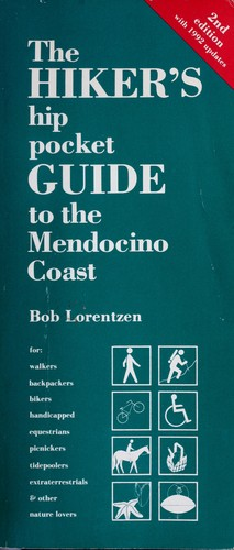 The hiker's hip pocket guide to the Mendocino Coast by Bob Lorentzen