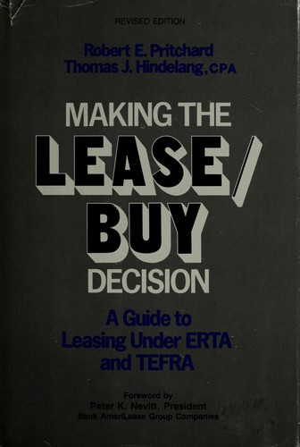 Making the lease/buy decision by Robert E. Pritchard
