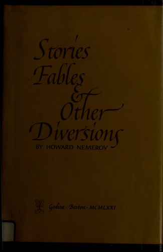 Stories, fables & other diversions by Howard Nemerov