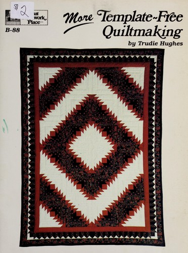Image 0 of More Template-Free Quiltmaking (That Patchwork Place, No. B-88)