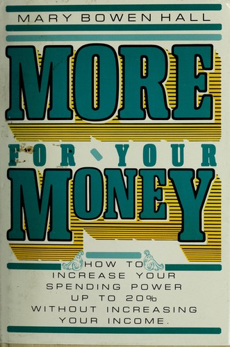 More For Your Money by Mary Bowen Hall