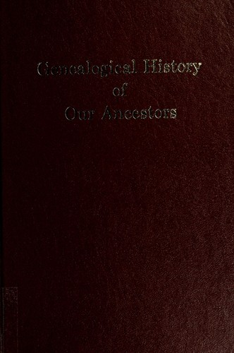 Genealogical history of our ancestors by William Kenneth Rutherford