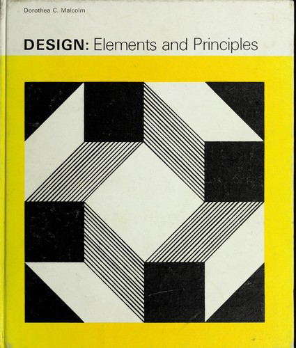 Design: elements and principles by Dorothea C. Malcolm