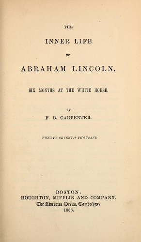 The inner life of Abraham Lincoln by F. B. Carpenter