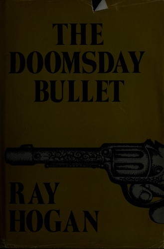 The doomsday bullet by Ray Hogan