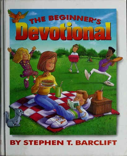 The beginner's devotional by Stephen T. Barclift