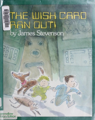 The wish card ran out! by Stevenson, James