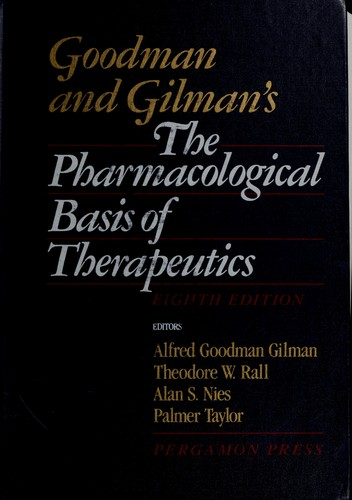 Pharmacological Basis Therapeutics 8th Ed by Alfred Goodman Gilman