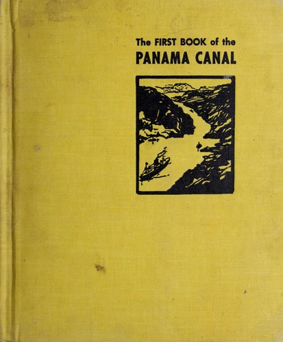 The first book of the Panama Canal by Patricia Maloney Markun