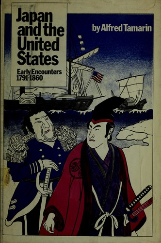 Japan and the United States by Alfred H. Tamarin