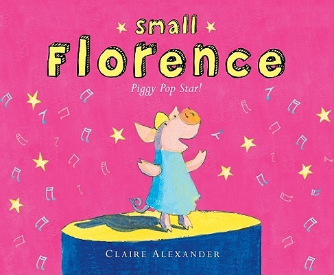 Small Florence, piggy pop star by Claire Alexander