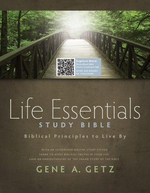 Life Essentials Study Bible: Biblical Principles to Live By by Gene A. Getz