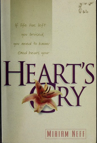 Heart's cry by Miriam Neff