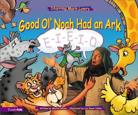 Good Ol' Noah Had an Ark by Mark Lowry, Martha Bolton, Russ Harrington