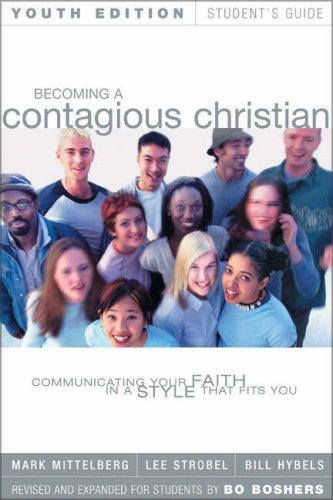 Becoming a Contagious Christian Youth Edition Student's Guide by Lee Strobel