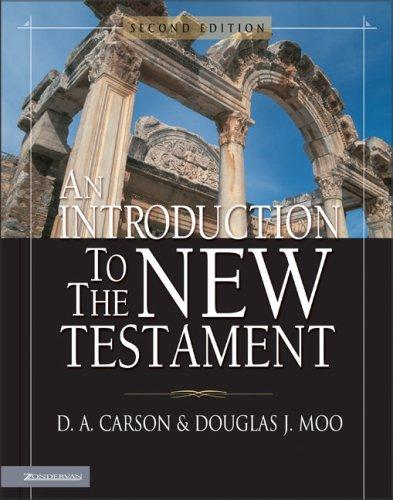 Introduction to the New Testament by Carson & Moo
