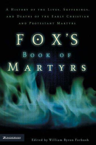 Fox's Book of Martyrs by William Byron Forbush