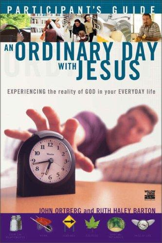 An Ordinary Day with Jesus (Participant's Guide) by John Ortberg