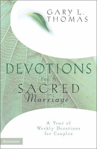 Devotions for a Sacred Marriage by Thomas, Gary