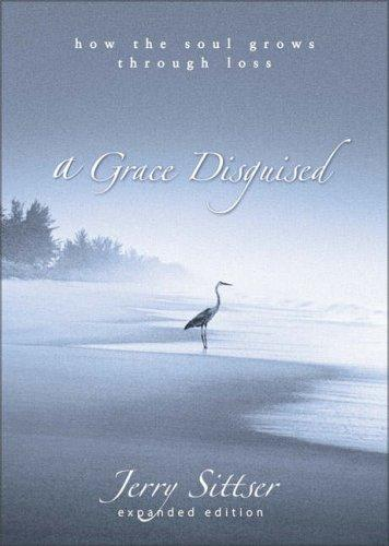 Grace Disguised, A by Sittser, Jerry