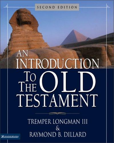 Introduction to the Old Testament, An by Longman, Tremper
