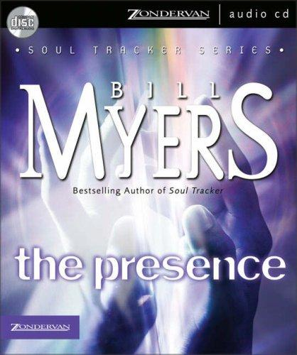 The Presence (The Soul Tracker Series #2) by Bill Myers