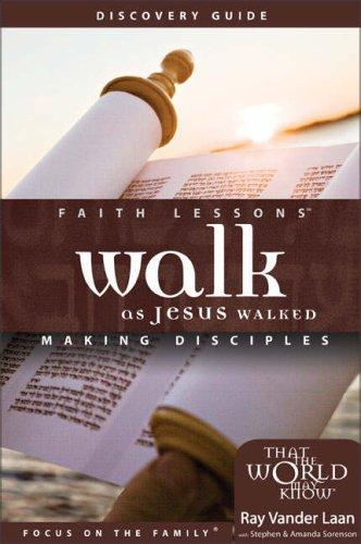 Walk as Jesus Walked Volume 7 Small Group Edition Discovery Guide by Ray Vander Laan