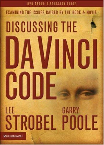 Discussing the Da Vinci Code Discussion Guide by Lee Strobel