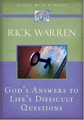 God's Answers to Life's Difficult Questions (Living with Purpose) by Rick Warren