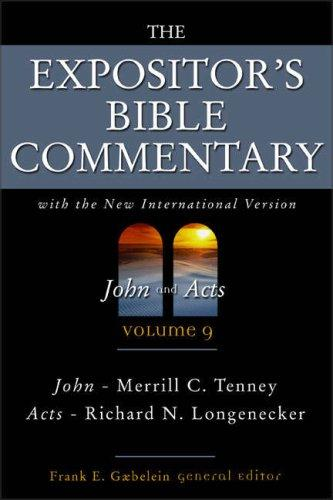 The Expositor's Bible Commentary (Volume 9) - John and Acts by Frank E. Gaebelein