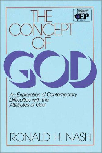 Concept of God: An Exploration of Contemporary Difficulties with the Attributes by Nash, Ronald H.