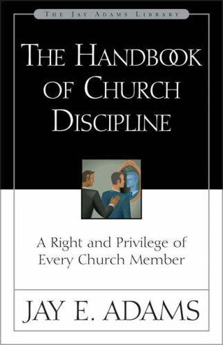 Handbook of Church Discipline by Adams, Jay Edward