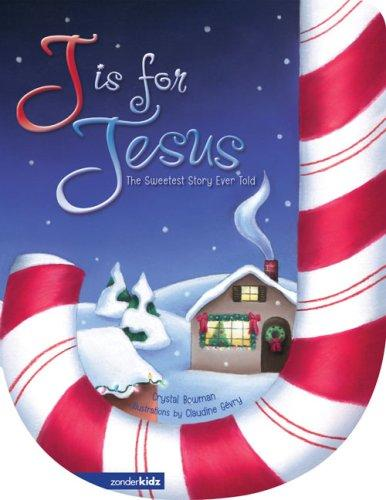 J Is for Jesus by Crystal Bowman