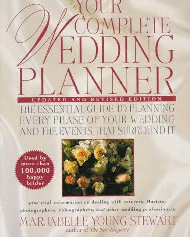 Your complete wedding planner by Marjabelle Young Stewart