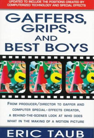 Gaffers, Grips and Best Boys