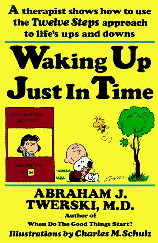 Waking up just in time by Abraham J. Twerski