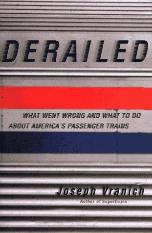 Derailed by Joseph Vranich