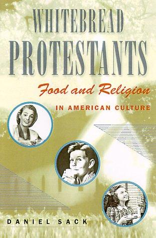 Whitebread Protestants by Daniel Sack