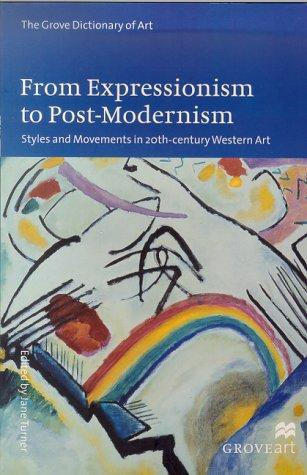 From Expressionism to Post-Modernism by Jane Turner