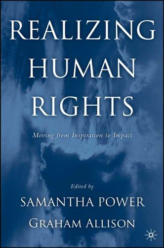 Realizing human rights by Samantha Power and Graham Allison, editors.