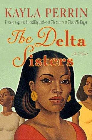 The Delta sisters by Kayla Perrin