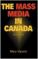 The mass media in Canada by Mary Vipond